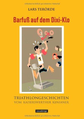 Barfuß auf dem Dixi-Klo - Triathlon-Geschichten vom