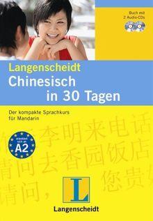 """Langenscheidt Chinesisch in 30 Tagen - Set mit Buch und 2 Audio-CDs: Der kompakte Sprachkurs für Mandarin (Langenscheidt Selbstlernkurse ... in 30 Tagen"""")"""