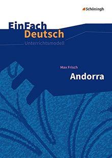 EinFach Deutsch Unterrichtsmodelle: Max Frisch: Andorra - Neubearbeitung: Klassen 8 - 10
