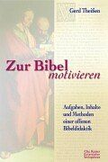 Zur Bibel motivieren. Aufgaben, Inhalte und Methoden einer offenen Bibeldidaktik