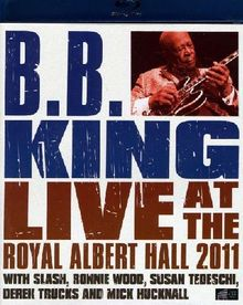 B.B. King And Friends - Live At The Royal Albert Hall 2011