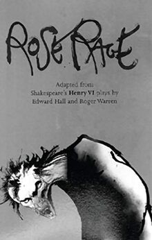 Rose Rage: Adapted from Shakespeare's Henry VI plays (Oberon Modern Plays)