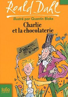 Charlie et la chocolaterie (Folio Junior)