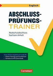 Abschlussprüfungstrainer Englisch - Sachsen-Anhalt: 10. Schuljahr - Realschulabschluss: Arbeitsheft mit Lösungen und Online-Training Grundwissen. Mit Audios online