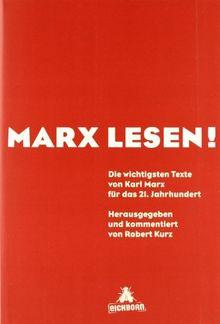 Marx lesen: Die wichtigsten Texte von Karl Marx für das 21. Jahrhundert