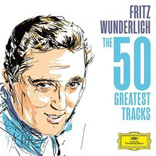Fritz Wunderlich - The 50 Greatest Tracks