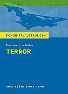 Terror von Ferdinand von Schirach.: Textanalyse und Interpretation mit ausführlicher Inhaltsangabe und Abituraufgaben mit Lösungen (Königs Erläuterungen)
