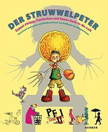 Der Struwwelpeter: Zappel-Philipp, Paulinchen und Hanns Guck-in-die-Luft: Zwischen Faszination und Kinderschreck von Hoffmann bis Böhmermann