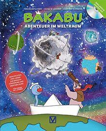 Bakabu - Abenteuer im Weltraum (inkl. Audio-CD): Geschichten und Lieder zur Sprachförderung und Wertebildung