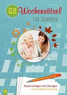 52 Wochenrätsel für Senioren: Kopiervorlagen mit Lösungen zum Gedächtnistraining