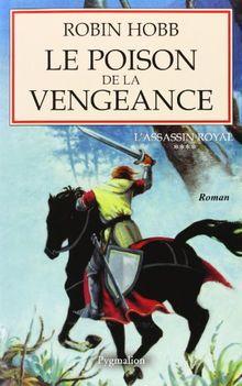 L'Assassin royal, Tome 4 : Le poison de la vengeance (Grands Romans)