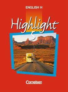 English H/Highlight - Ausgabe A: English H, Highlight, Bd.5A, 9. Schuljahr, Ausgabe für Nordrhein-Westfalen, Hessen, Rheinland-Pfalz, ... Mecklenburg-Vorpommern, Berlin und Hamburg