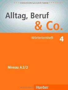 Alltag, Beruf & Co. 4: Deutsch als Fremdsprache / Wörterlernheft