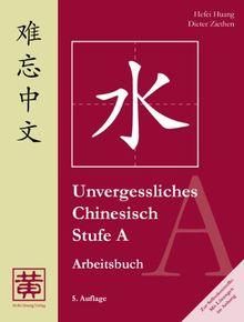 Unvergessliches Chinesisch, Stufe A: Arbeitsbuch: TEIL 2