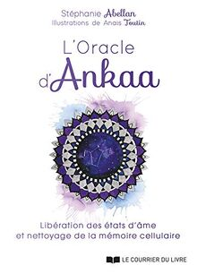 L'Oracle d'Ankaa (Coffret) (Coffrets: Libération des états d'âme et nettoyage de la mémoire cellulaire)