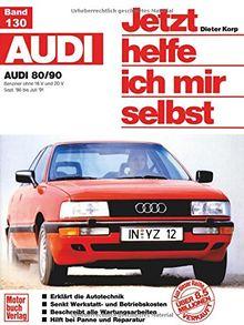 Audi 80/90 (Sept. 86 bis Juli 91): Benziner ohne 16 V und 20 V (Jetzt helfe ich mir selbst)