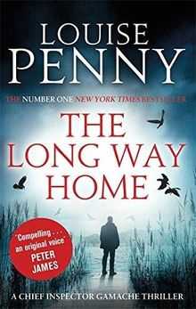 The Long Way Home: Chief Inspector Gamache 10