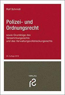 Polizei- und Ordnungsrecht: sowie Grundzüge des Versammlungsrechts und des Verwaltungsvollstreckungsrechts
