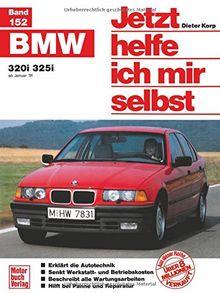 Jetzt helfe ich mir selbst, Band 152: BMW 320i/325i ab Januar 91