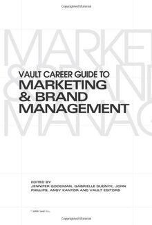 Vault Career Guide to Marketing & Brand Management (Vault Career Library)