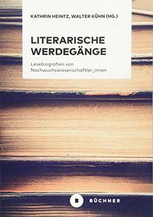 Literarische Werdegänge: Lesebiografien von Nachwuchswissenschaftler_innen