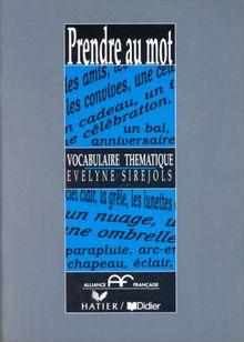Prendre Au Mot: Vocabulaire Thematique: Livre