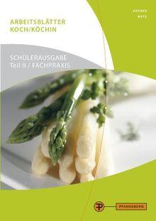Arbeitsblätter Koch/Köchin Fachpraxis Teil 2 Schülerausgabe