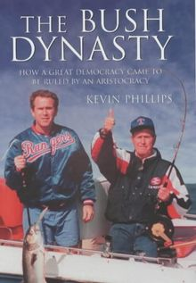 American Dynasty: How the Bush Clan Became the World's Most Powerful and Dangerous Family