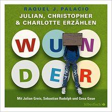 Wunder. Julian, Christopher und Charlotte erzählen: 3 CDs