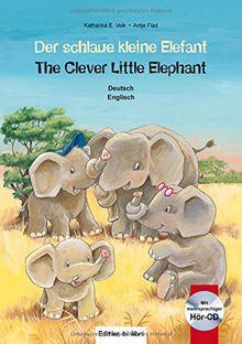Der schlaue kleine Elefant: Kinderbuch Deutsch-Englisch mit mehrsprachiger Audio-CD