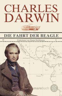 Die Fahrt der Beagle: Mit einer Einleitung von Daniel Kehlmann