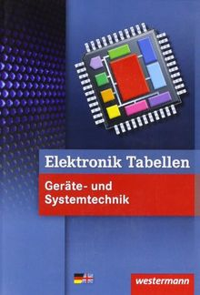 Elektronik Tabellen Geräte- und Systemtechnik: 4. Auflage, 2011