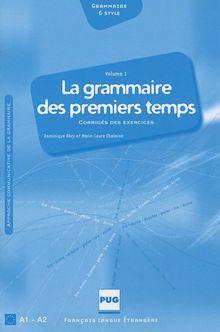 La grammaire des premiers temps, A1 A2 : Volume 1, Transcription des enregistrements du CD, Corrigés des exercices