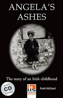 Angela's Ashes, mit 2 Audio-CDs: The story of an Irish childhood, Helbling Readers Movies / Level 4 (A2/B1) (Helbling Readers Fiction)