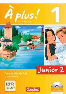 À plus! - Nouvelle édition - Junior: Band 1: 2. Lernjahr - Junior 2: Carnet d'activités mit CD-Extra und DVD-ROM