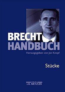 Brecht-Handbuch, 5 Bde., Bd.1, Stücke