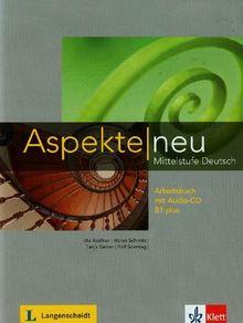 Aspekte neu / Arbeitsbuch mit Audio-CD B1 plus: Mittelstufe Deutsch
