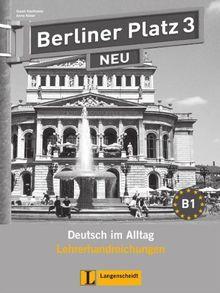 Berliner Platz 3 NEU - Lehrerhandreichungen 3: Deutsch im Alltag (Berliner Platz NEU)
