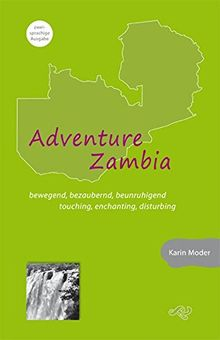 Adventure Zambia: bewegend, bezaubernd, beunruhigend touching. enchanting, disturbing