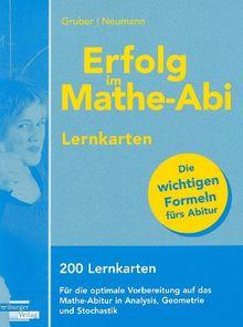 Erfolg im Mathe-Abi Lernkarten: 200 Lernkarten für die optimale Vorbereitung auf das Mathe-Abitur in Analysis, Geometrie und Stochastik