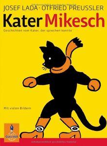 Kater Mikesch: Geschichten vom Kater, der sprechen konnte. Nacherzählt von Otfried Preußler (Gulliver)
