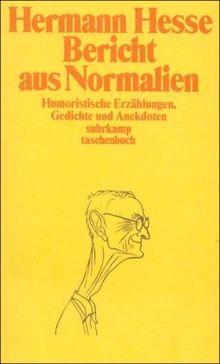 Bericht aus Normalien: Humoristische Erzählungen, Gedichte und Anekdoten