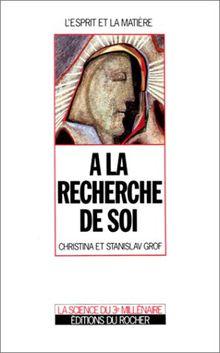 A LA RECHERCHE DE SOI (Esprit Matière)