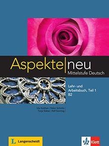 Aspekte neu B2: Mittelstufe Deutsch / Lehr- und Arbeitsbuch mit Audio-CD, Teil 1