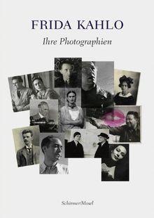 Frida Kahlo: Ihre Photographien