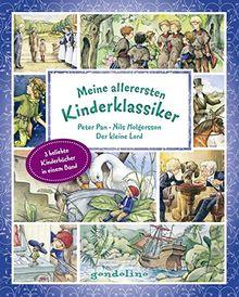 Meine allerersten Kinderklassiker: Peter Pan/Nils Holgersson/Der kleine Lord