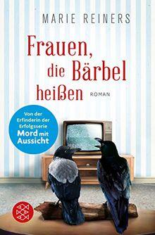 Frauen, die Bärbel heißen: Roman