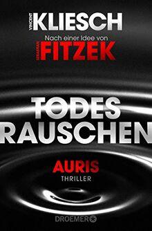 Todesrauschen: Auris - Nach einer Idee von Sebastian Fitzek (Ein Jula und Hegel-Thriller, Band 3)