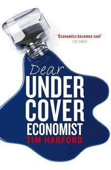 Dear Undercover Economist: Rational Solutions for an Irrational World