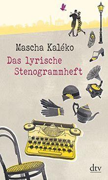 Das Lyrische Stenogrammheft Von Mascha Kaléko